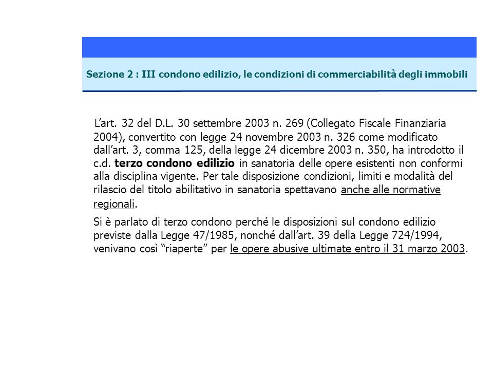 Sezione 2 : III condono edilizio, le condizioni di commerciabilità degli immobili