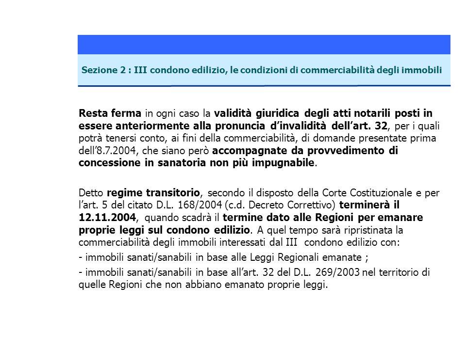 - immobili sanati/sanabili in base alle Leggi Regionali emanate ;