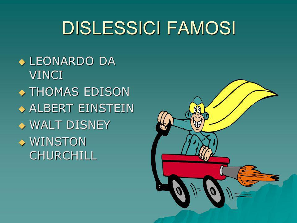DISLESSICI FAMOSI LEONARDO DA VINCI THOMAS EDISON ALBERT EINSTEIN