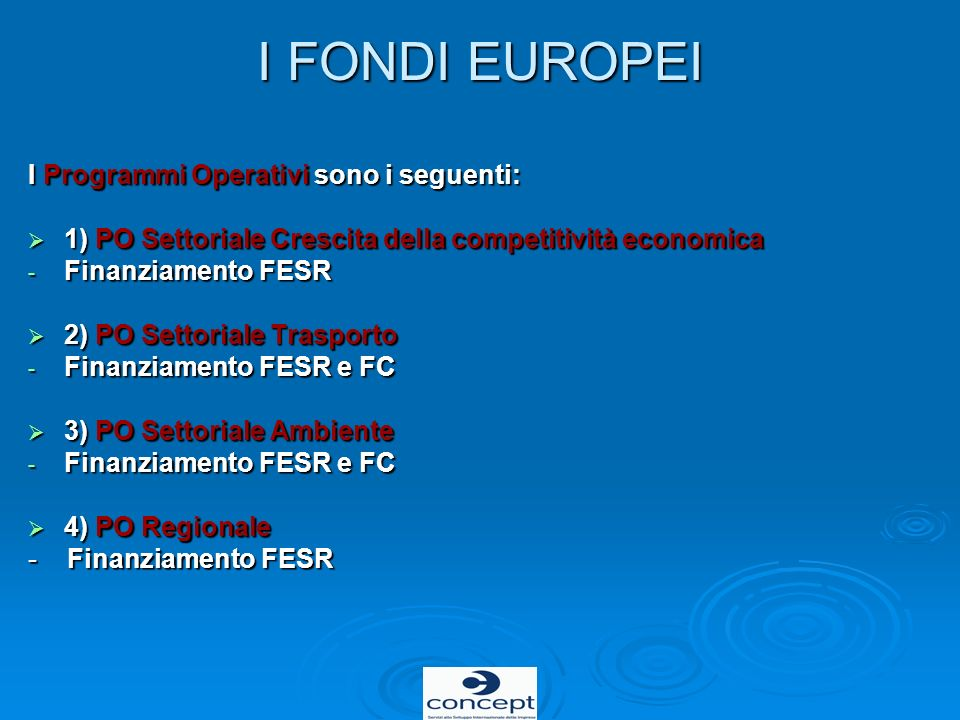 I FONDI EUROPEI I Programmi Operativi sono i seguenti: