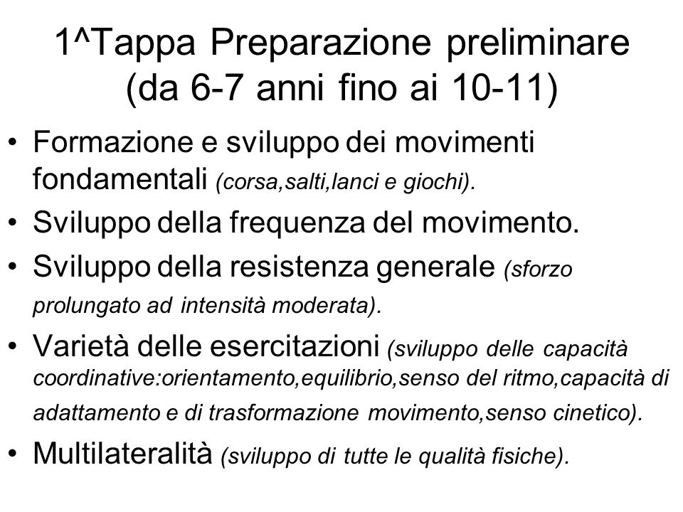 1^Tappa Preparazione preliminare (da 6-7 anni fino ai 10-11)