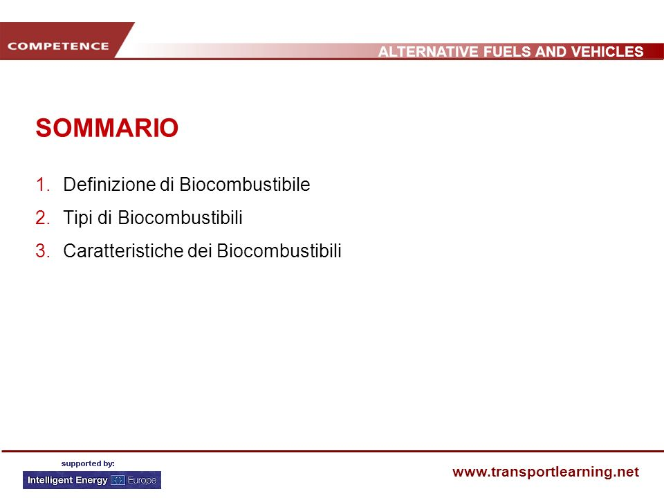 SOMMARIO Definizione di Biocombustibile Tipi di Biocombustibili
