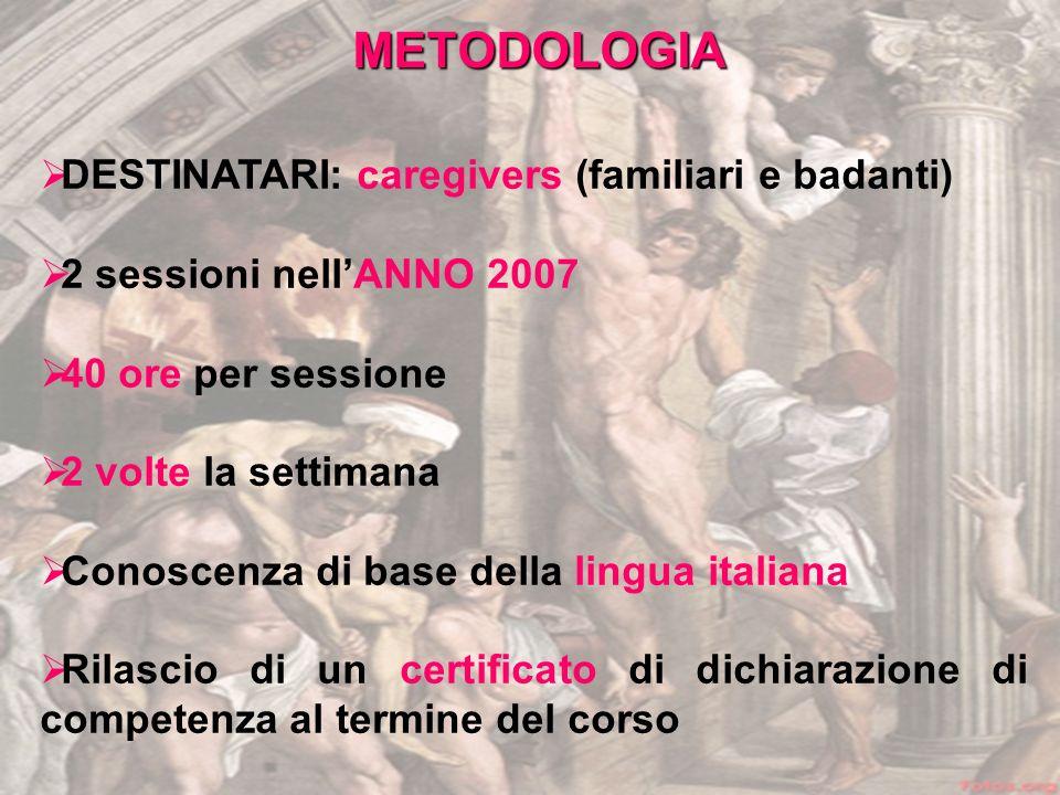 METODOLOGIA DESTINATARI: caregivers (familiari e badanti)