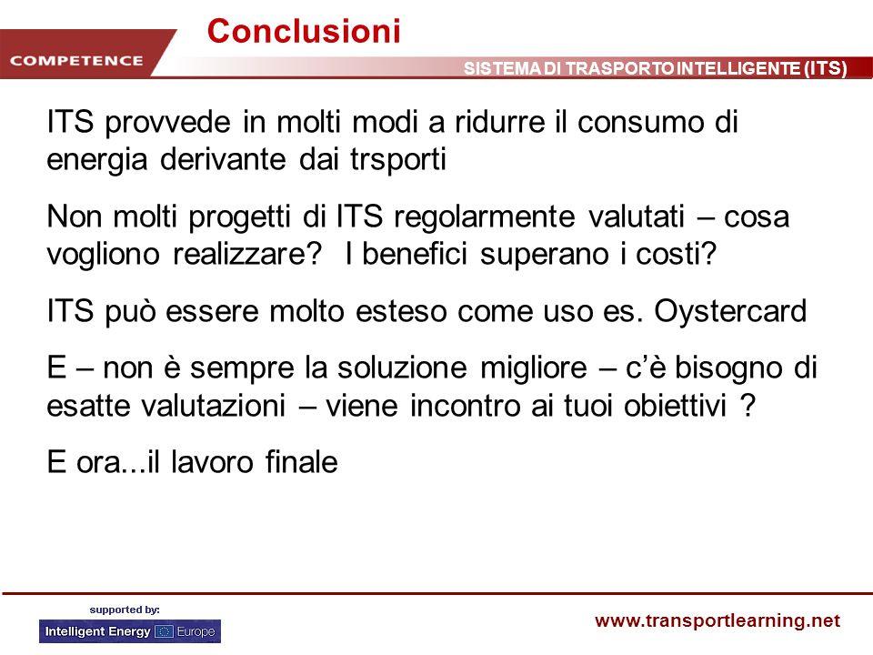ConclusioniITS provvede in molti modi a ridurre il consumo di energia derivante dai trsporti.