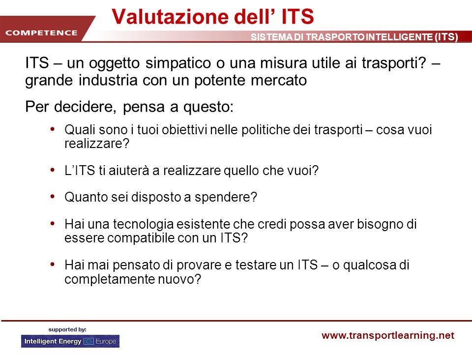 Valutazione dell' ITS ITS – un oggetto simpatico o una misura utile ai trasporti – grande industria con un potente mercato.