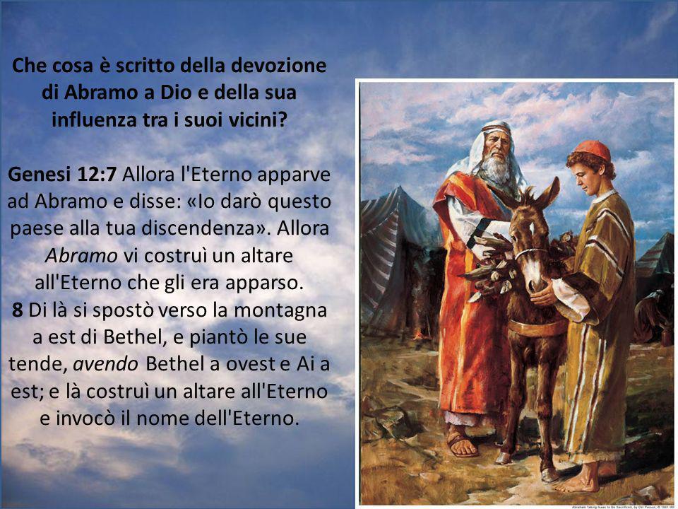 Che cosa è scritto della devozione di Abramo a Dio e della sua influenza tra i suoi vicini.