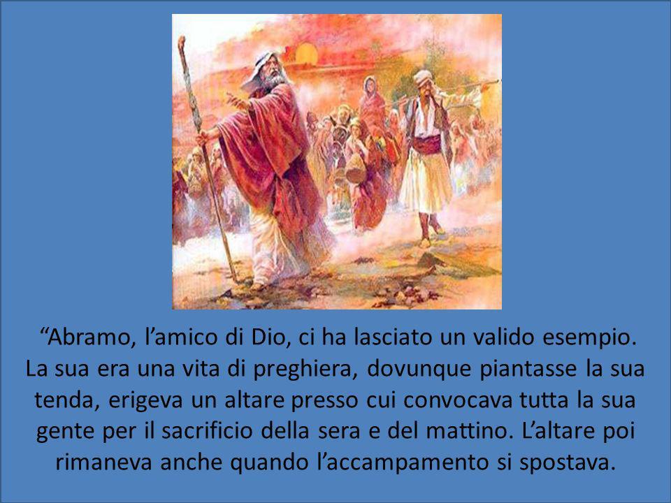 Abramo, l'amico di Dio, ci ha lasciato un valido esempio