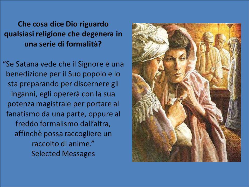 Che cosa dice Dio riguardo qualsiasi religione che degenera in una serie di formalità.