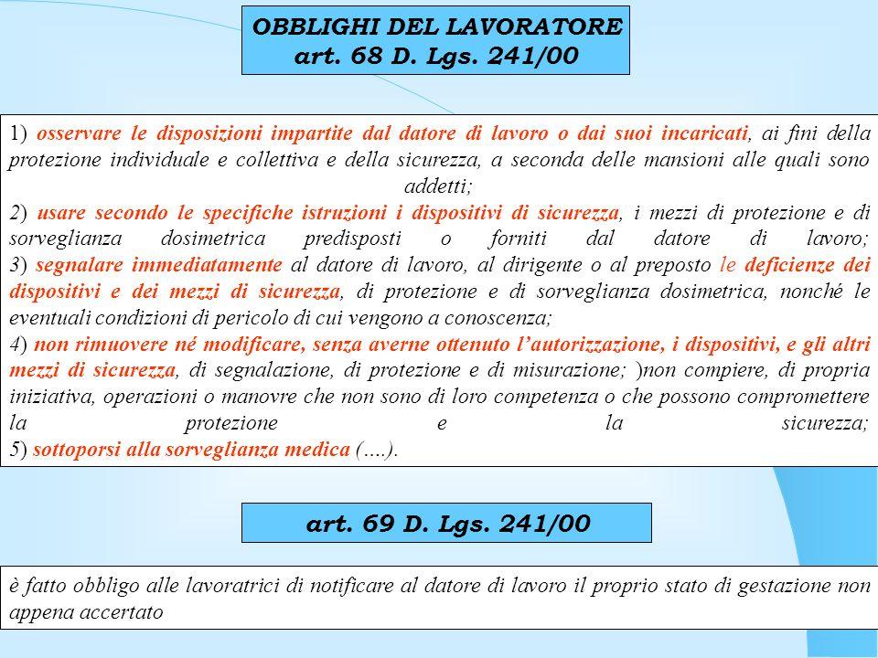 OBBLIGHI DEL LAVORATORE art. 68 D. Lgs. 241/00