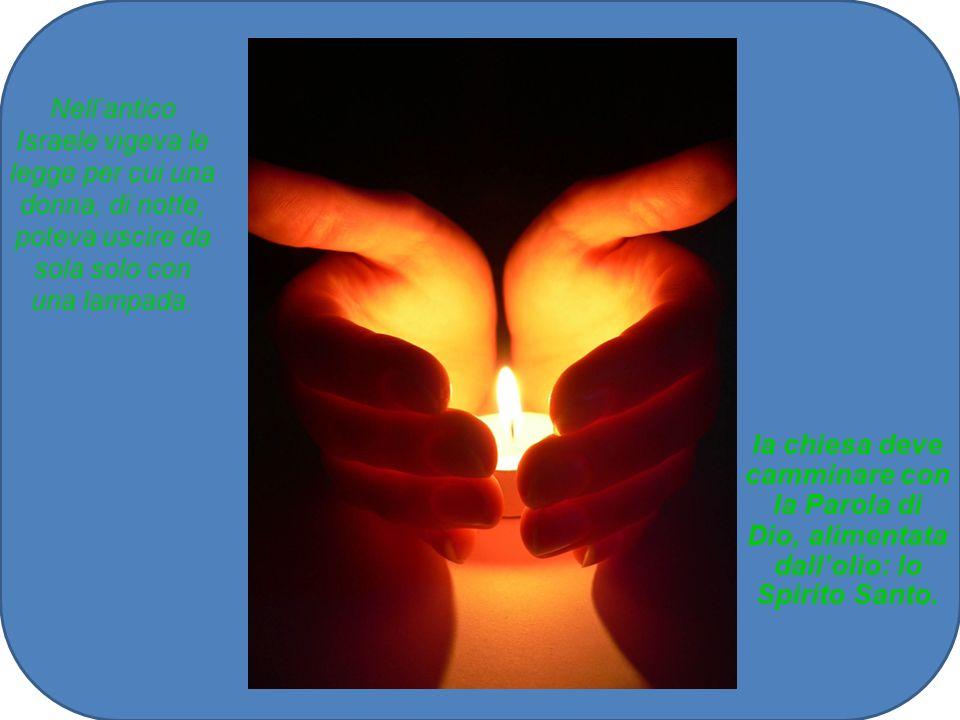 Nell'antico Israele vigeva le legge per cui una donna, di notte, poteva uscire da sola solo con una lampada.
