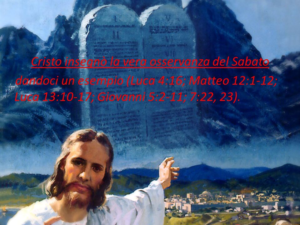 Cristo insegnò la vera osservanza del Sabato