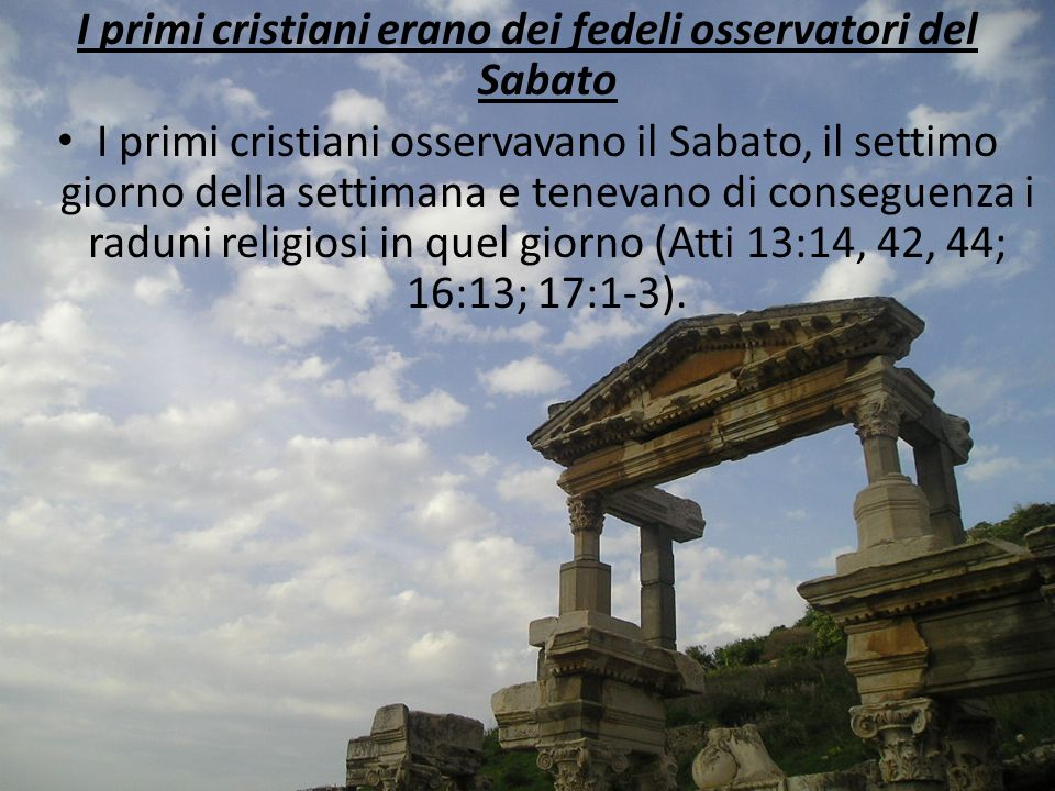I primi cristiani erano dei fedeli osservatori del Sabato