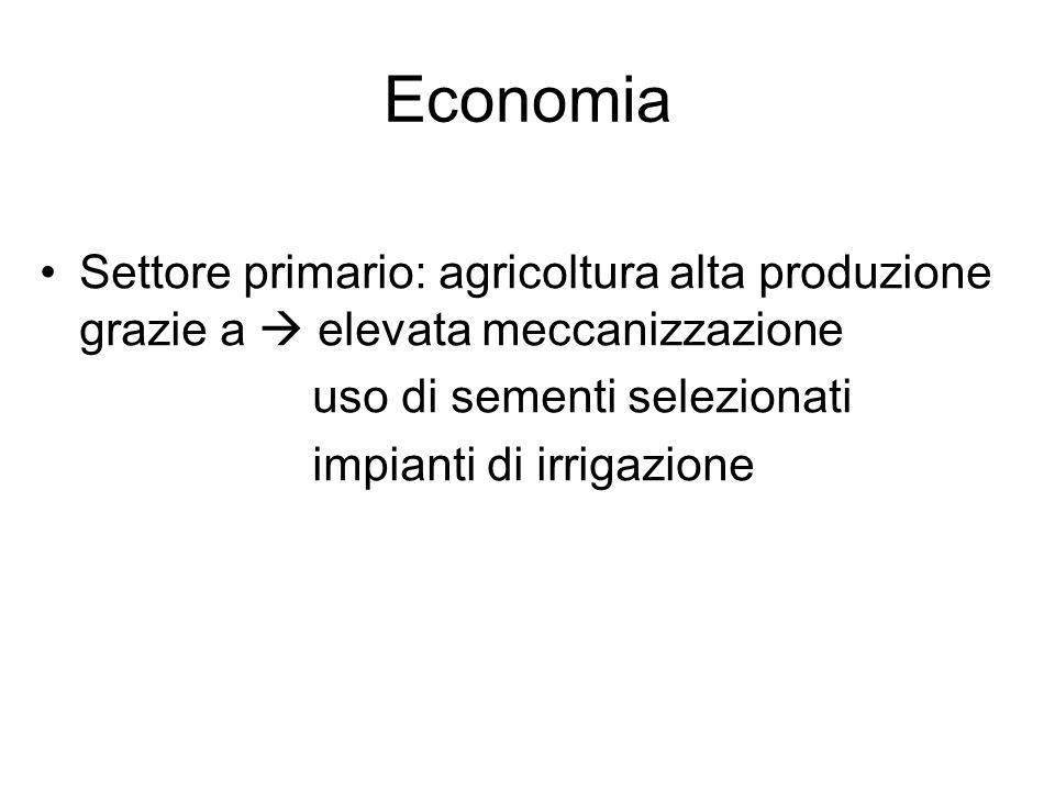 Economia Settore primario: agricoltura alta produzione grazie a  elevata meccanizzazione. uso di sementi selezionati.