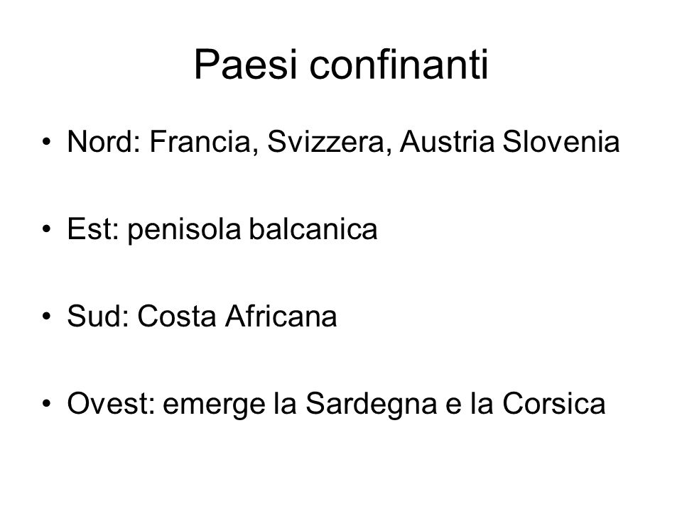 Paesi confinanti Nord: Francia, Svizzera, Austria Slovenia