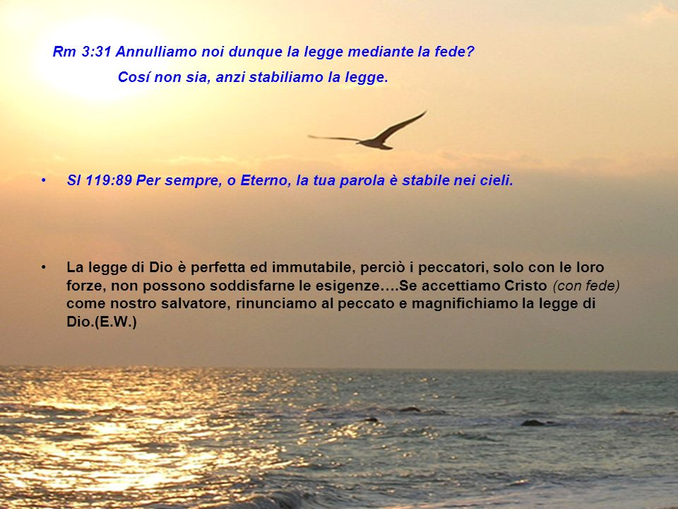 Rm 3:31 Annulliamo noi dunque la legge mediante la fede
