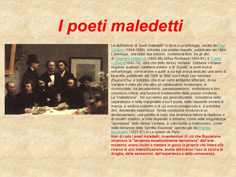 I poeti maledetti La definizione di poeti maledetti si deve a un antologia, curata da Paul.