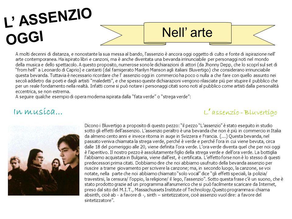 L' ASSENZIO OGGI Nell' arte In musica... L' assenzio - Bluvertigo