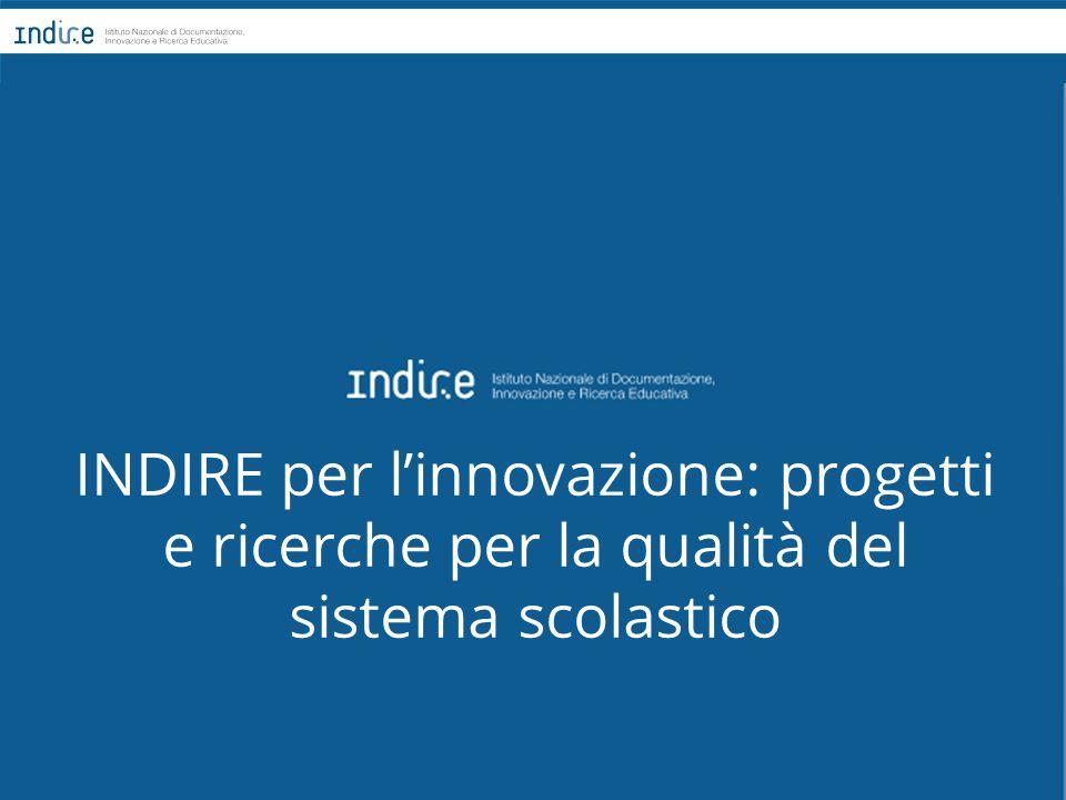 INDIRE per l'innovazione: progetti e ricerche per la qualità del sistema scolastico