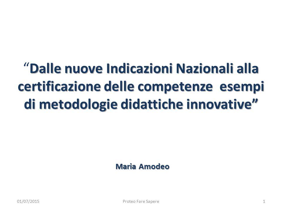 Dalle nuove Indicazioni Nazionali alla certificazione delle competenze esempi di metodologie didattiche innovative