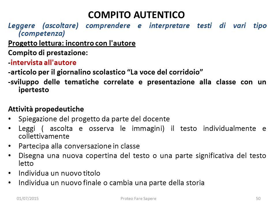 COMPITO AUTENTICO Leggere (ascoltare) comprendere e interpretare testi di vari tipo (competenza) Progetto lettura: incontro con l autore.