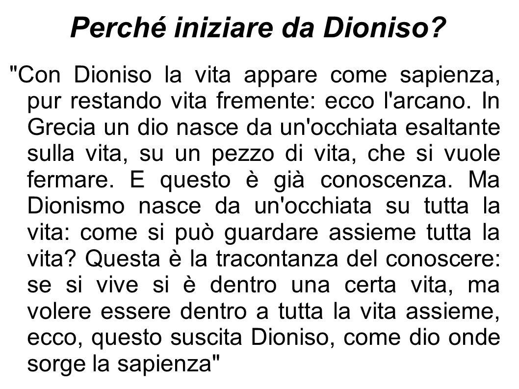 Perché iniziare da Dioniso