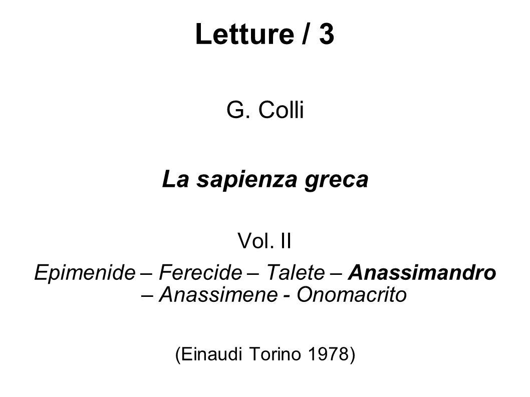 Epimenide – Ferecide – Talete – Anassimandro – Anassimene - Onomacrito