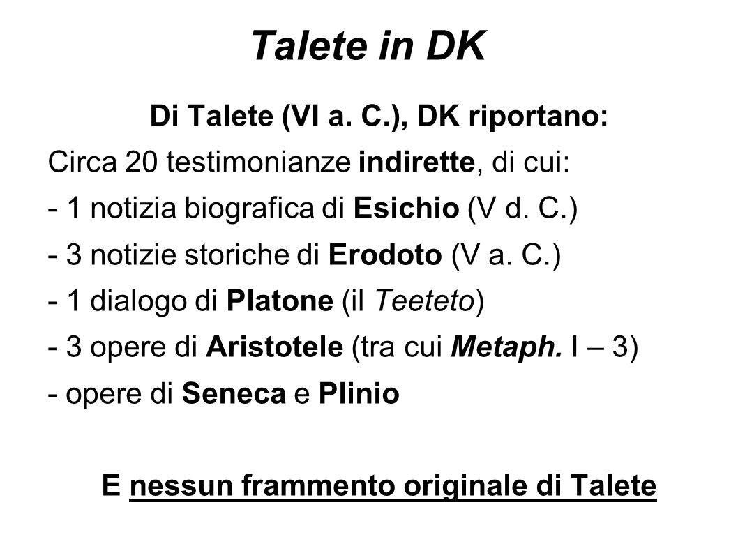 Talete in DK Di Talete (VI a. C.), DK riportano: