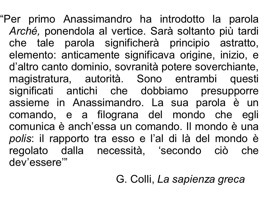 Per primo Anassimandro ha introdotto la parola Arché, ponendola al vertice.