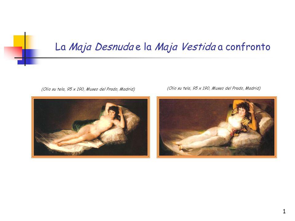 La Maja Desnuda e la Maja Vestida a confronto