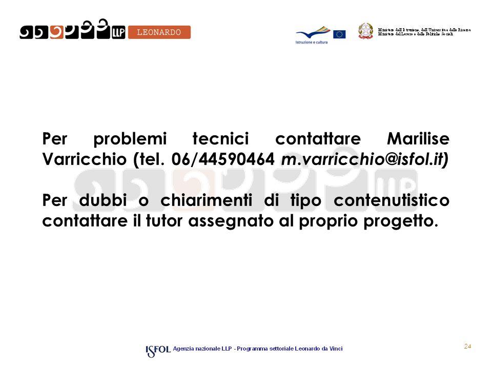 Per problemi tecnici contattare Marilise Varricchio (tel.