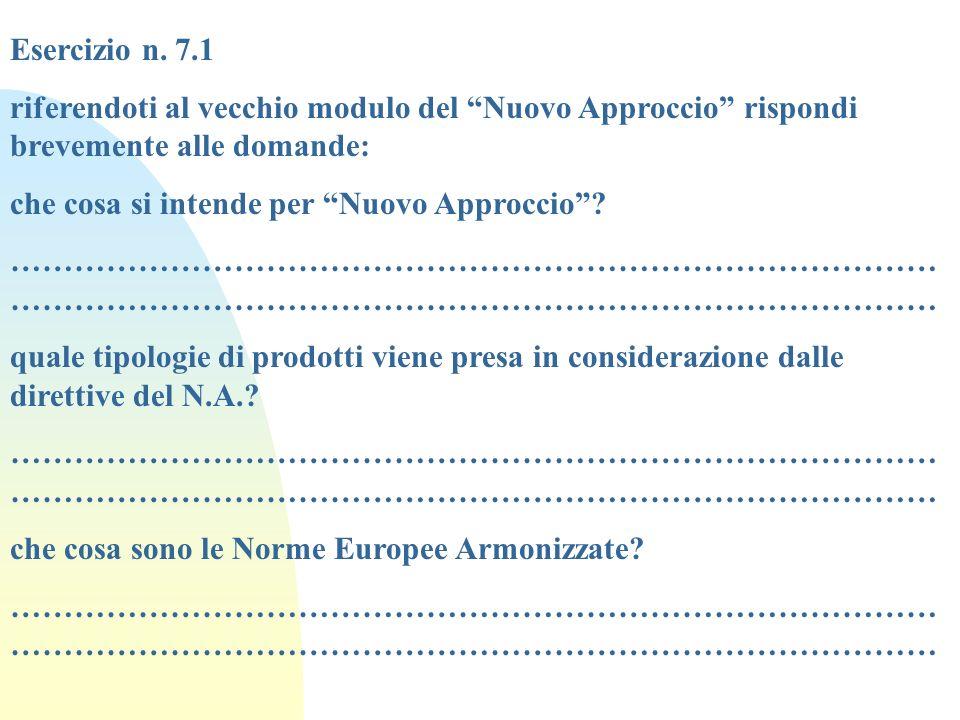 Esercizio n. 7.1 riferendoti al vecchio modulo del Nuovo Approccio rispondi brevemente alle domande: