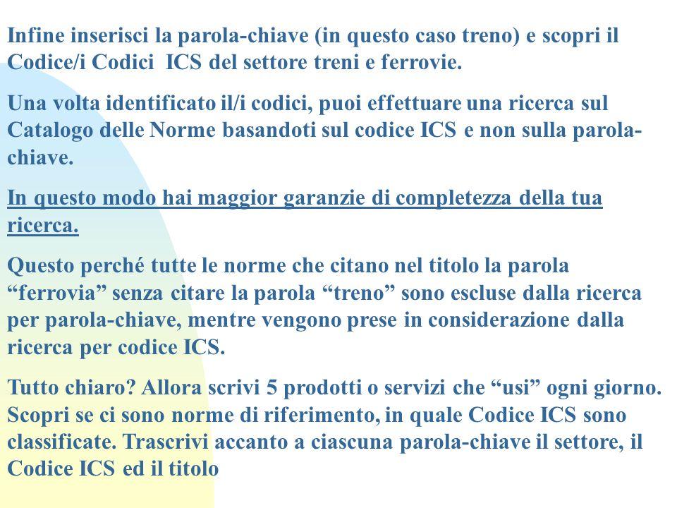 Infine inserisci la parola-chiave (in questo caso treno) e scopri il Codice/i Codici ICS del settore treni e ferrovie.