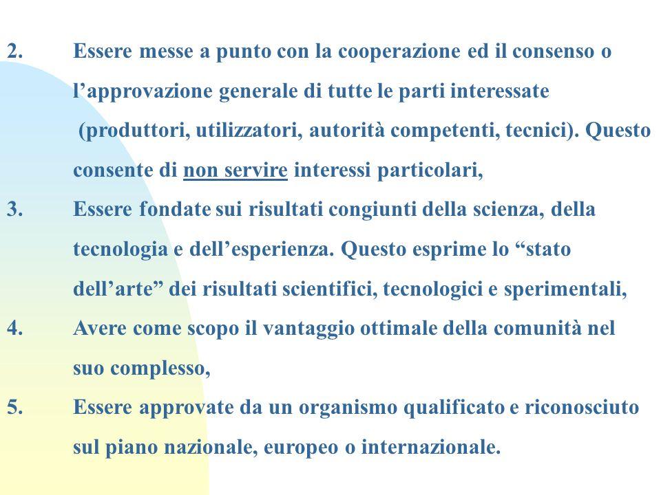 2. Essere messe a punto con la cooperazione ed il consenso o