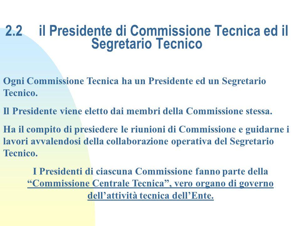 2.2 il Presidente di Commissione Tecnica ed il Segretario Tecnico