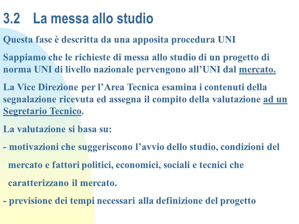3.2 La messa allo studio Questa fase è descritta da una apposita procedura UNI.