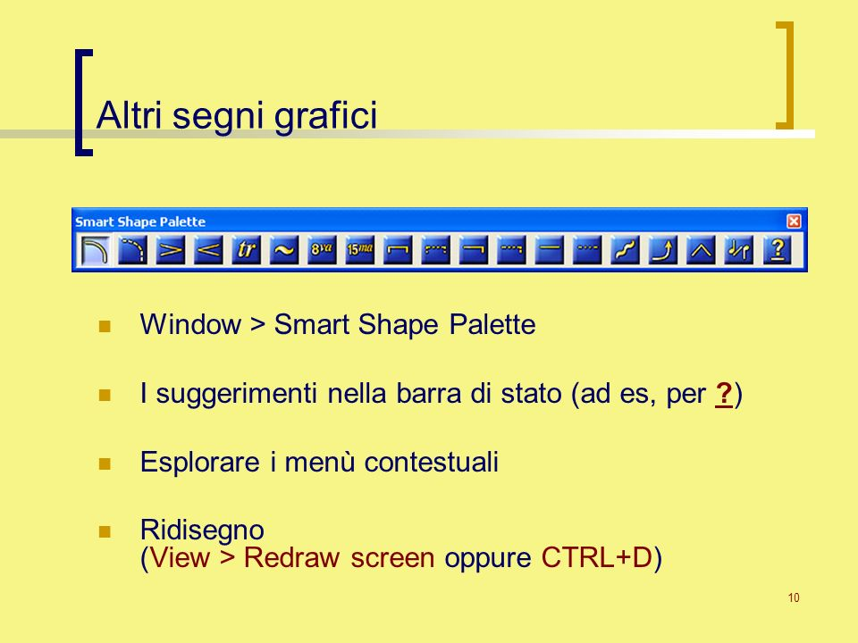 Altri segni grafici Window > Smart Shape Palette