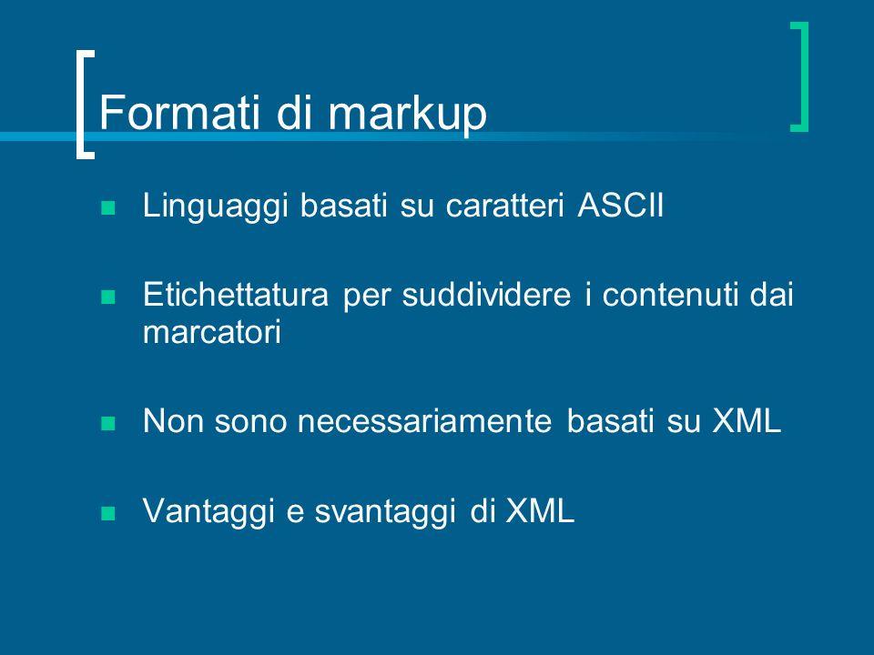 Formati di markup Linguaggi basati su caratteri ASCII