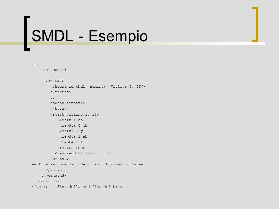 SMDL - Esempio ... </pitchgam> ... <mvt65a>