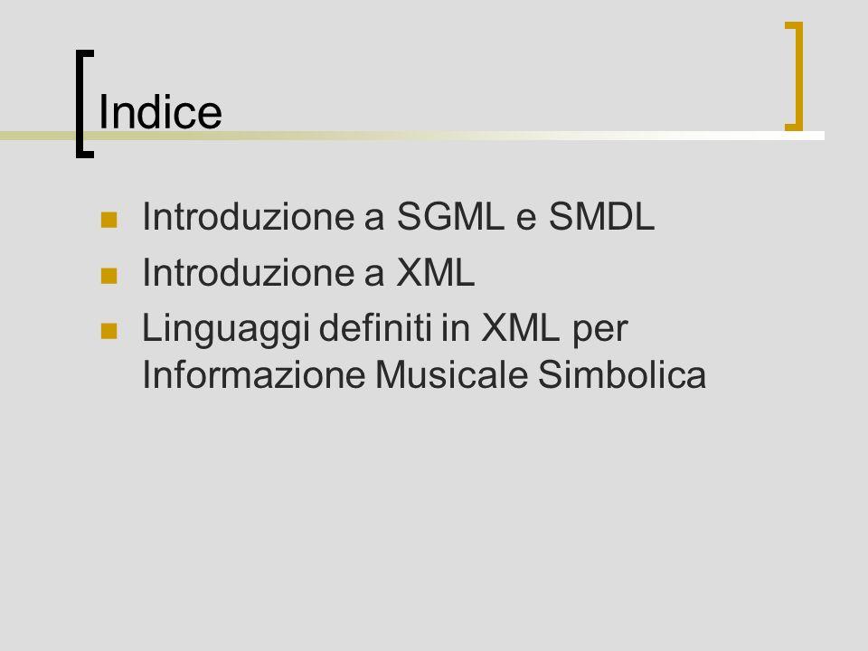Indice Introduzione a SGML e SMDL Introduzione a XML