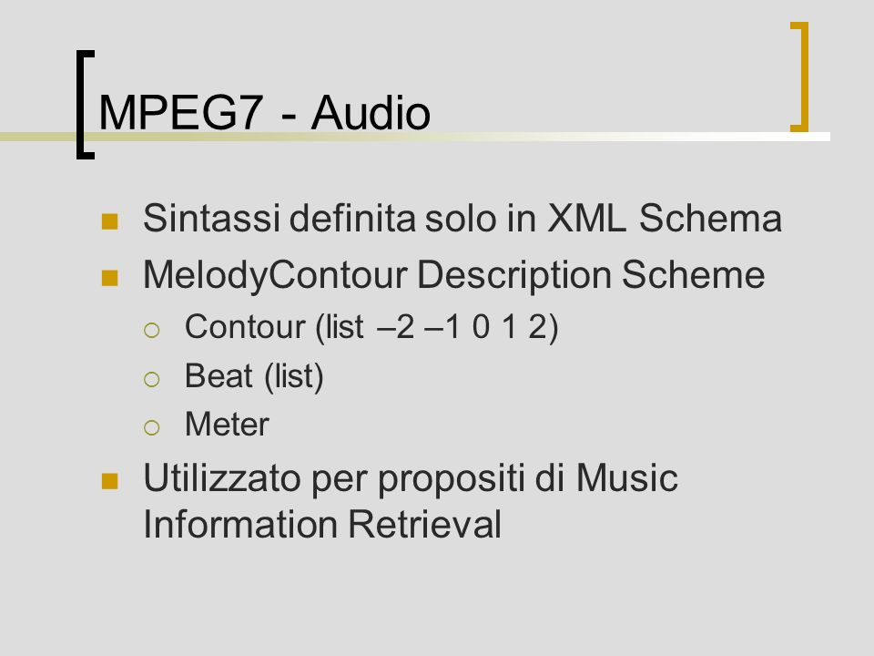 MPEG7 - Audio Sintassi definita solo in XML Schema