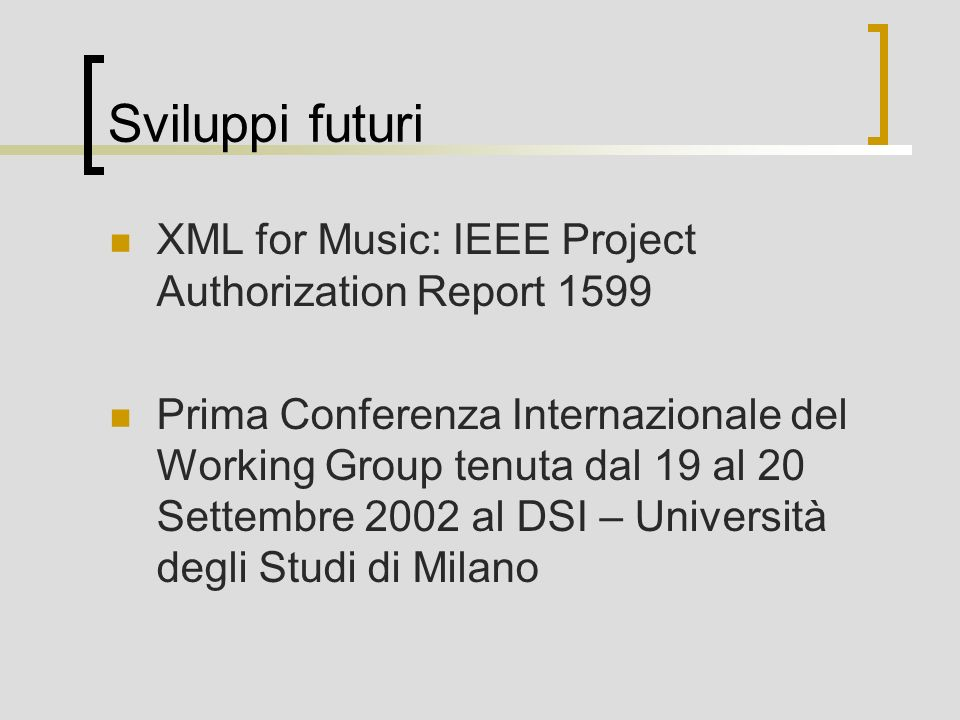 Sviluppi futuri XML for Music: IEEE Project Authorization Report 1599
