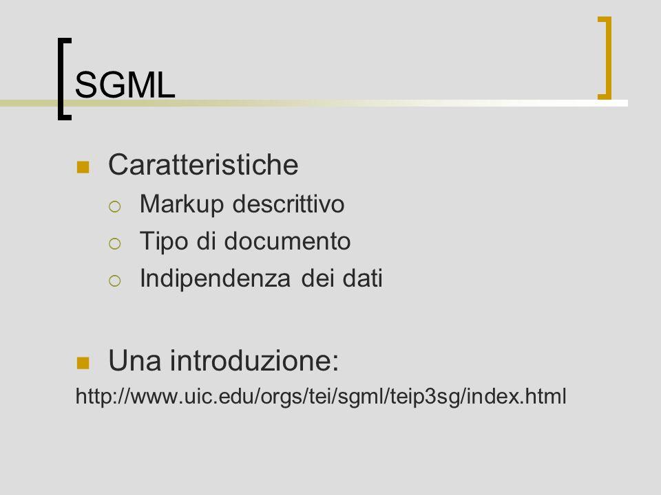 SGML Caratteristiche Una introduzione: Markup descrittivo