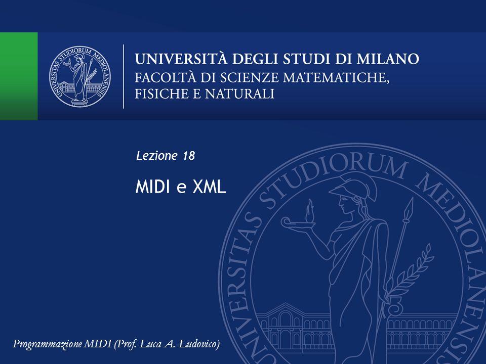 Lezione 18 MIDI e XML Programmazione MIDI (Prof. Luca A. Ludovico)