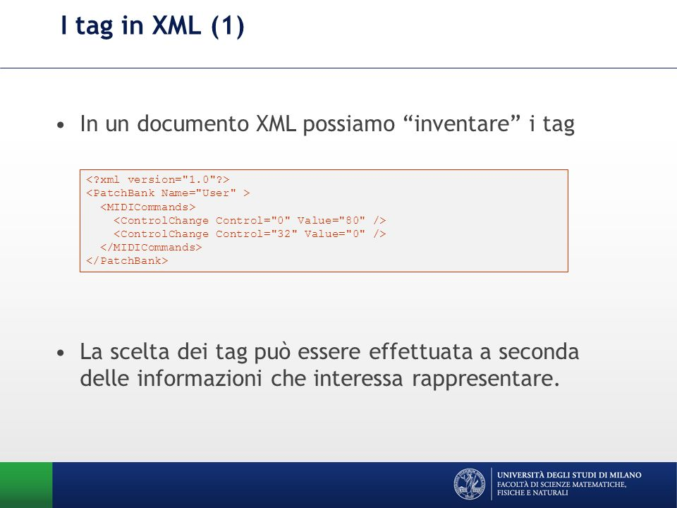 I tag in XML (1) In un documento XML possiamo inventare i tag