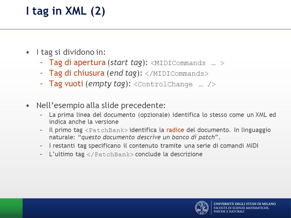 I tag in XML (2) I tag si dividono in: