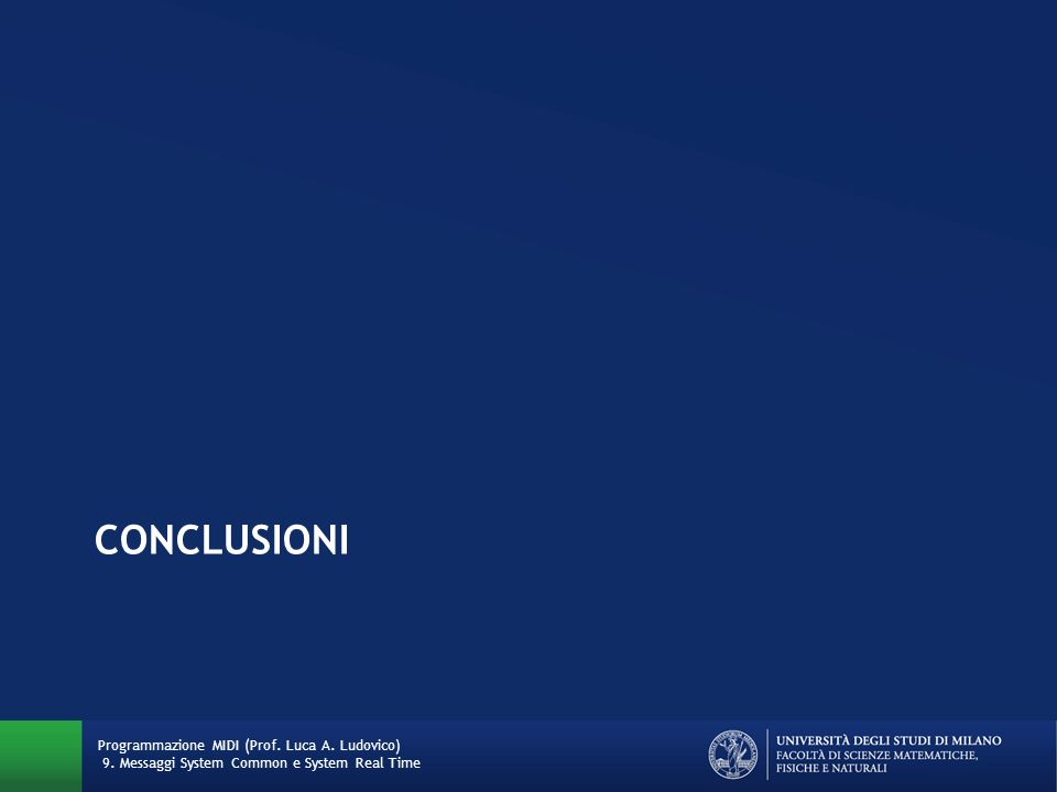Conclusioni Programmazione MIDI (Prof. Luca A. Ludovico) 9.