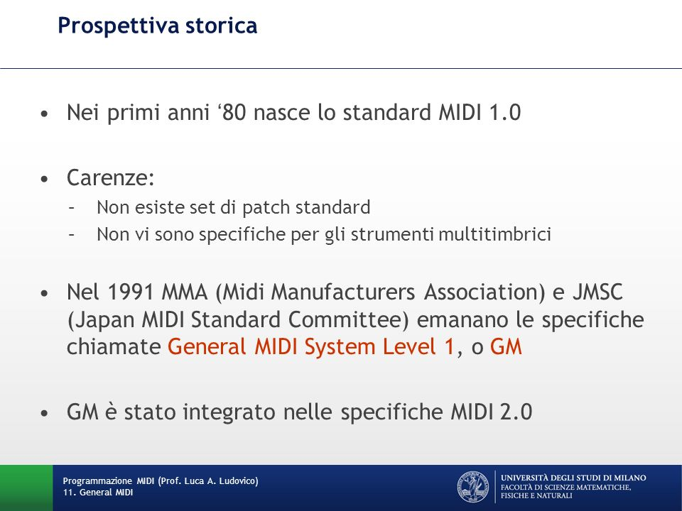 Nei primi anni '80 nasce lo standard MIDI 1.0 Carenze:
