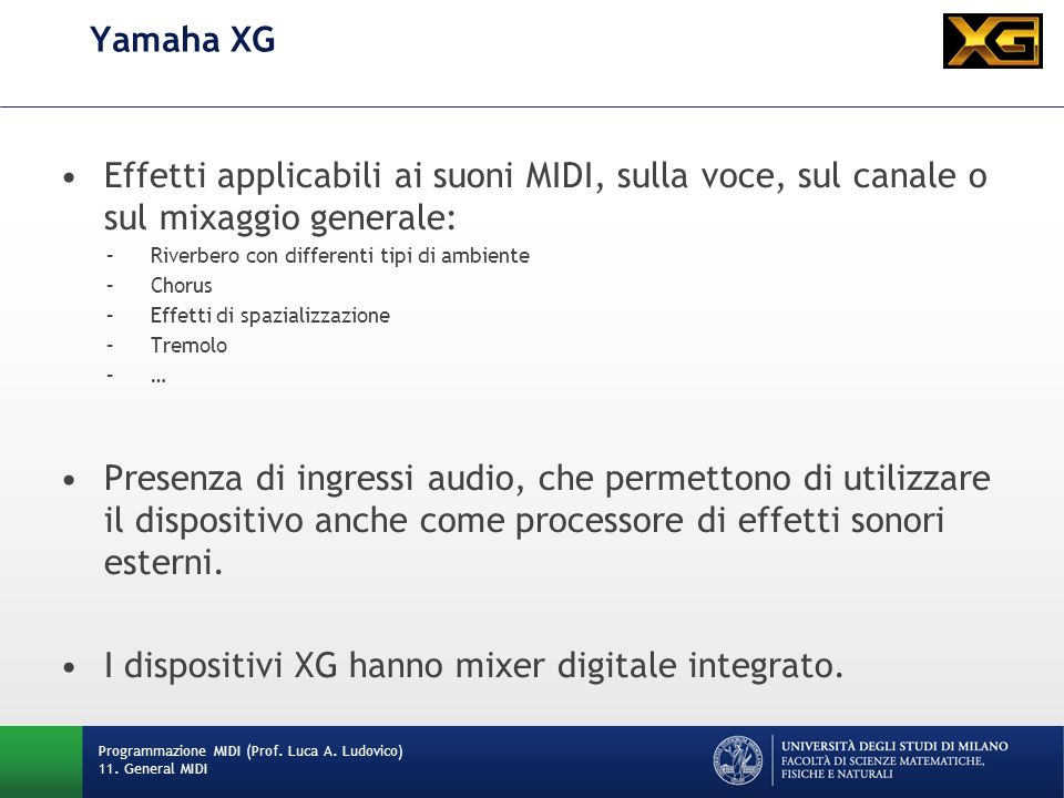 I dispositivi XG hanno mixer digitale integrato.