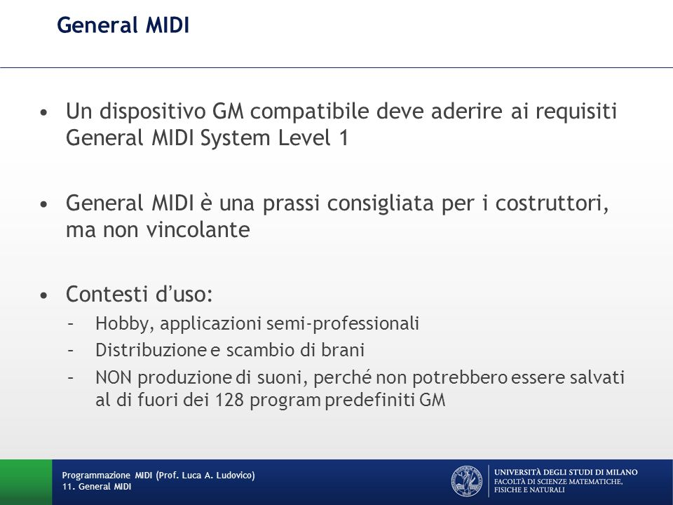 General MIDI Un dispositivo GM compatibile deve aderire ai requisiti General MIDI System Level 1.