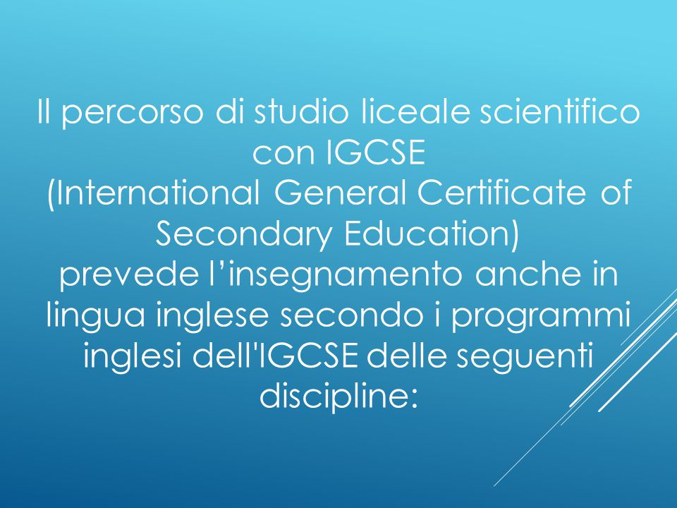 Il percorso di studio liceale scientifico con IGCSE